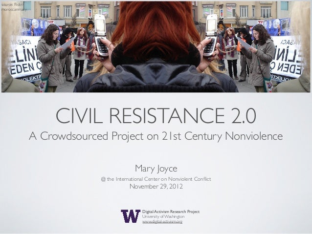 source: Flickr/moroccanmary                       CIVIL RESISTANCE 2.0                  A Crowdsourced Project on 21st Cen...