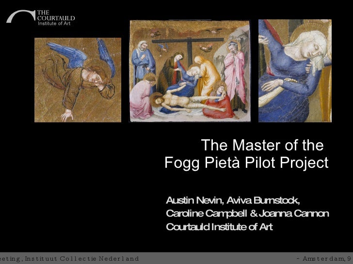 The Master of the                                                               Fogg Pietà Pilot Project                  ...