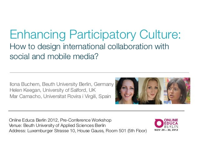 Enhancing Participatory Culture: How to design international collaboration with social and mobile media?
