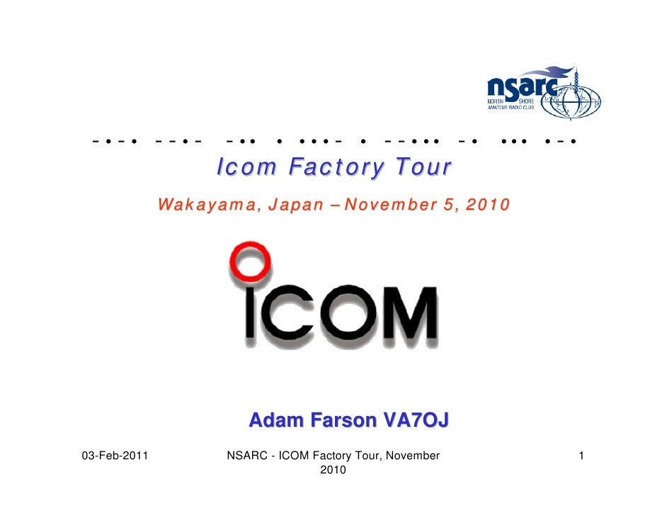 -•-• --•-          - •• • • • • - • - - • •• - •         •••   •   -•                   Icom Factory Tour              Wak...