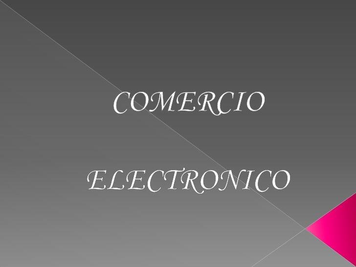 COMERCIO <br />ELECTRONICO<br />