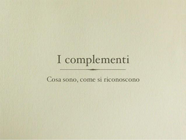 I complementiCosa sono, come si riconoscono