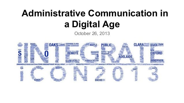 Administrative Communication in a Digital Age October 26, 2013