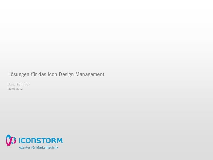 Lösungen für das Icon Design ManagementJens Bothmer30.08.2012
