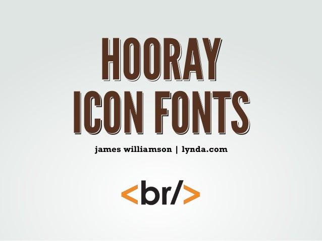 HOORAY ICON FONTS james williamson | lynda.com