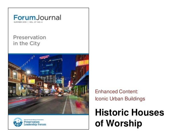Historic Housesof WorshipEnhanced Content:Iconic Urban Buildings