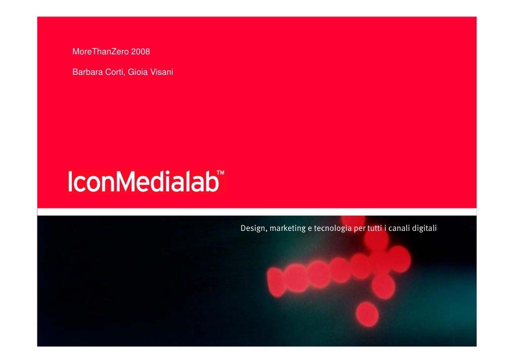 Digital Marketing: Creativity, process and  project management -  MoreThanZero 2008 - Barbara Corti & Gioia Visani