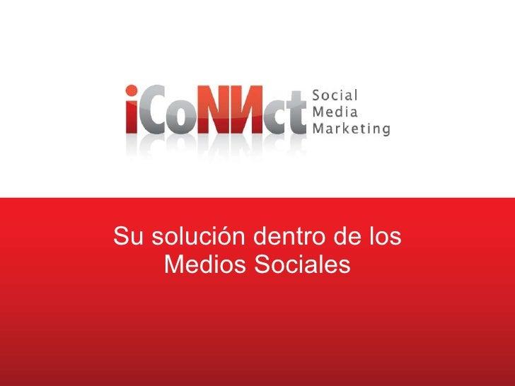 Social Media Marketing Su soluci ón  dentro de los Medios Sociales