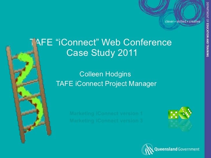 """TAFE """"iConnect"""" Web Conference  Case Study 2011 Colleen Hodgins  TAFE iConnect Project Manager Marketing  iConnect  versio..."""