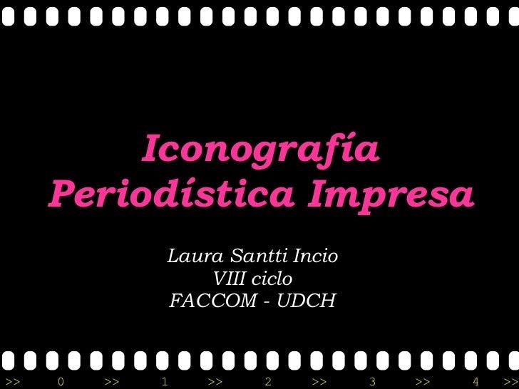 Iconografía Periodística Impresa Laura Santti Incio VIII ciclo FACCOM - UDCH