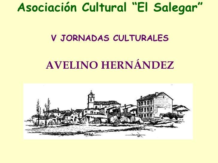 """Asociación Cultural  """" El Salegar"""" V JORNADAS CULTURALES AVELINO HERNÁNDEZ"""