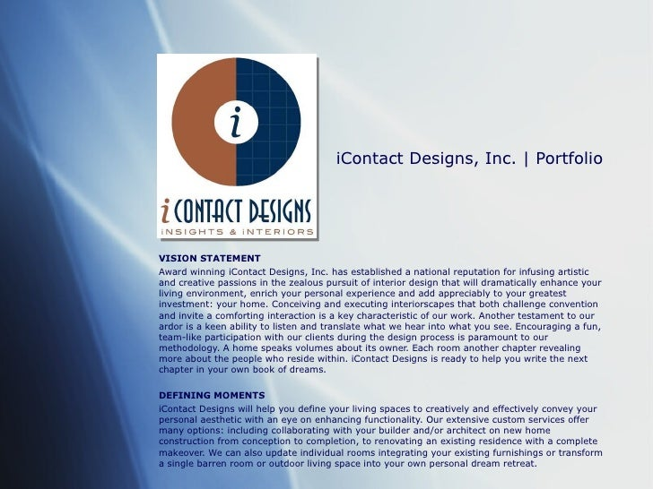 iContact Designs, Inc. | Portfolio VISION STATEMENT   Award winning iContact Designs, Inc. has established a national repu...