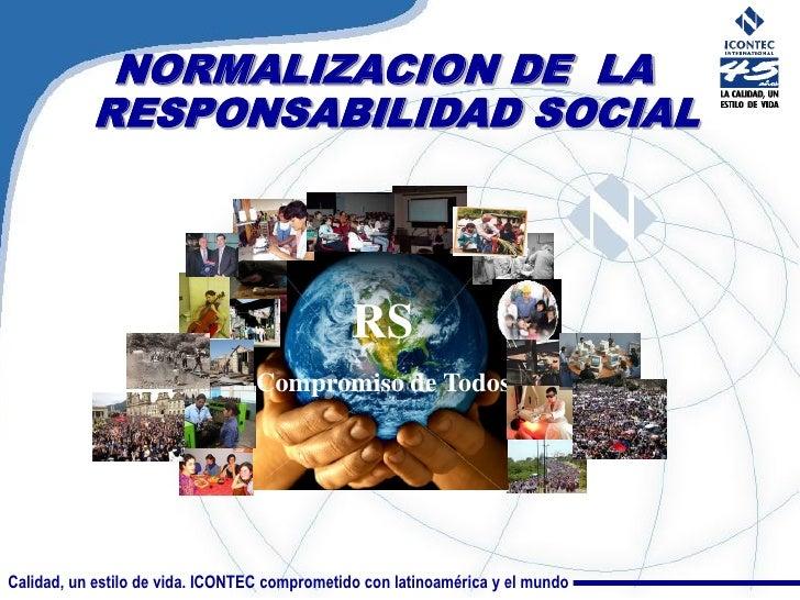 NORMALIZACION DE LA            RESPONSABILIDAD SOCIAL                                                    RS               ...
