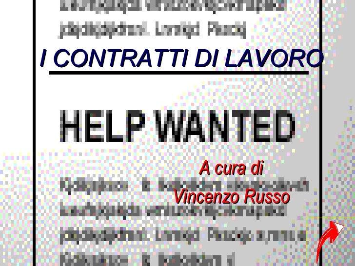 I CONTRATTI DI LAVORO            A cura di         Vincenzo Russo