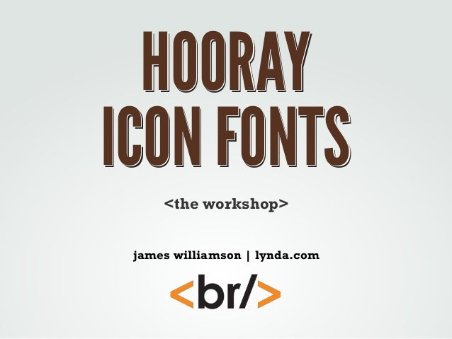 Hooray Icon Fonts workshop