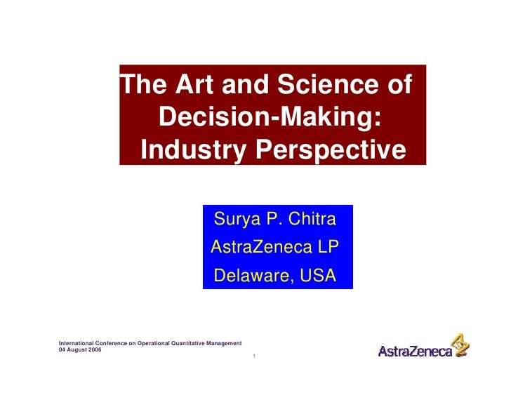The Art and Science of                        Decision-Making:                      Industry Perspective                  ...