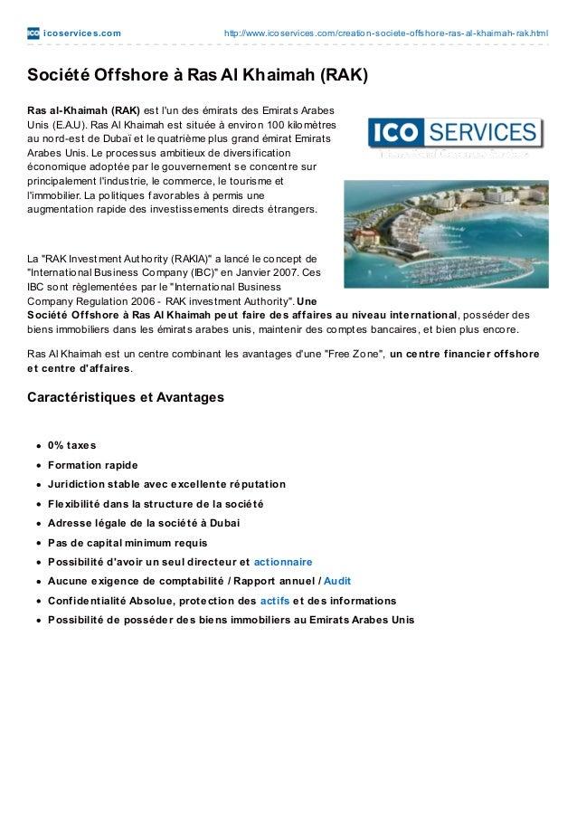 ico se rvice s.co m  http://www.ico services.co m/creatio n-so ciete-o ffsho re-ras-al-khaimah-rak.html  Société Offshore ...