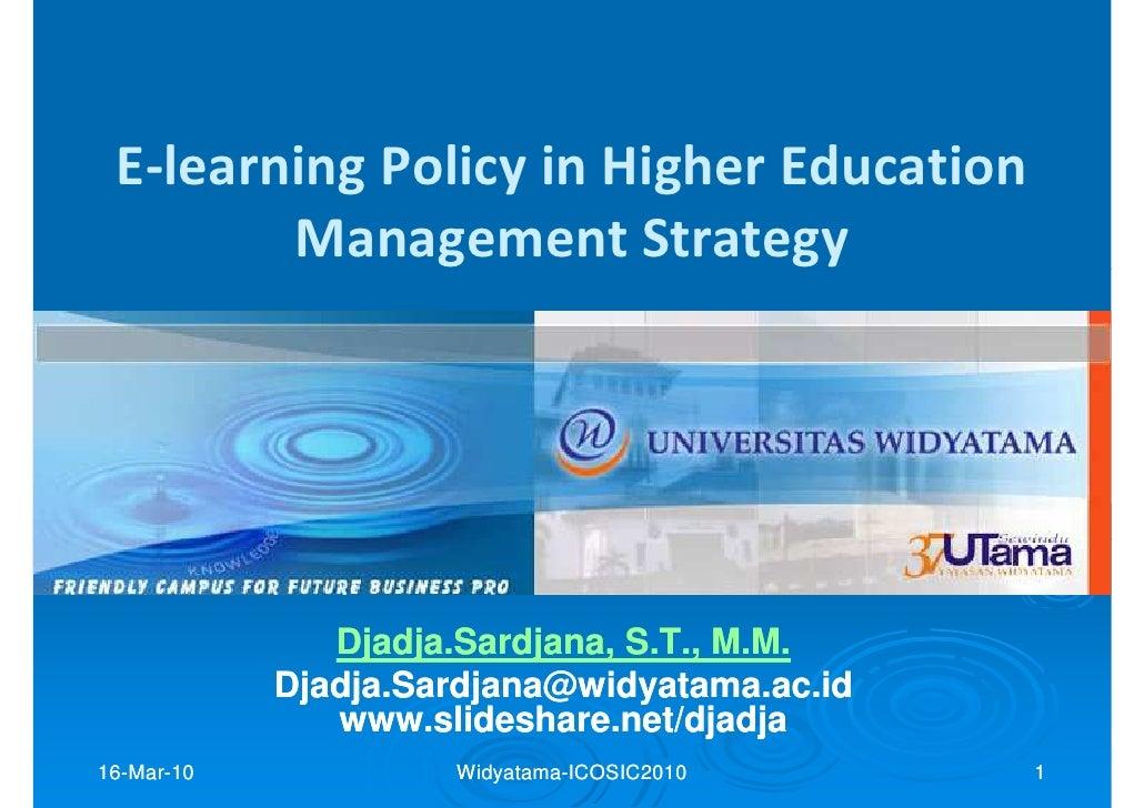E-learning Policy in Higher Education         Management Strategy                    Djadja.Sardjana,                Djadj...