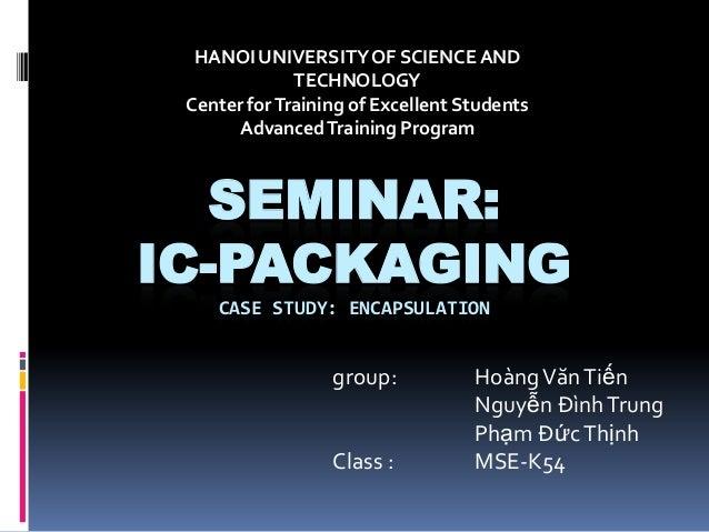 Ic packaging :encapsulation