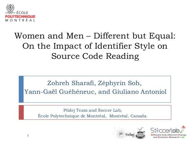 Women and Men – Different but Equal: On the Impact of Identifier Style on Source Code Reading Zohreh Sharafi, Zéphyrin Soh...