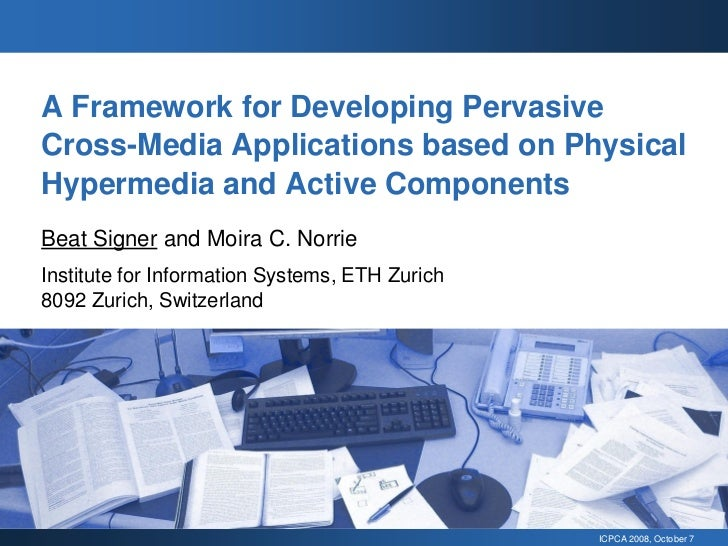 A Framework for Developing Pervasive Cross-Media Applications based on Physical Hypermedia and Active Components Beat Sign...