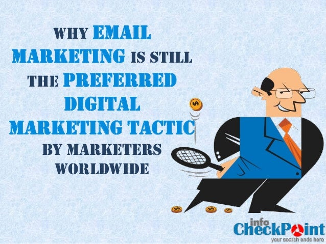 Why EMAILMARKETING is STILL the preferred    DigitalMarketing Tactic   by marketers    worldwide