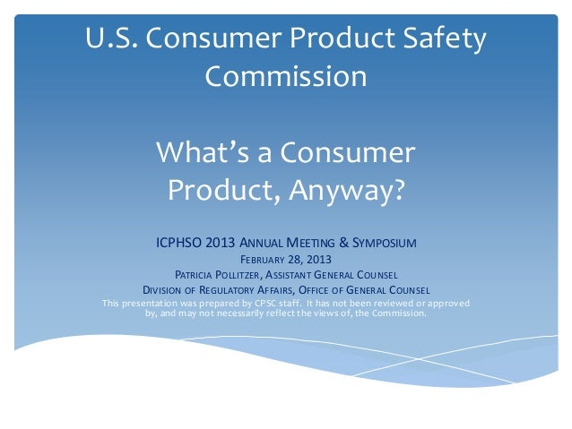 ICPHSO 2013 consumer products, 6b, and the CPSC