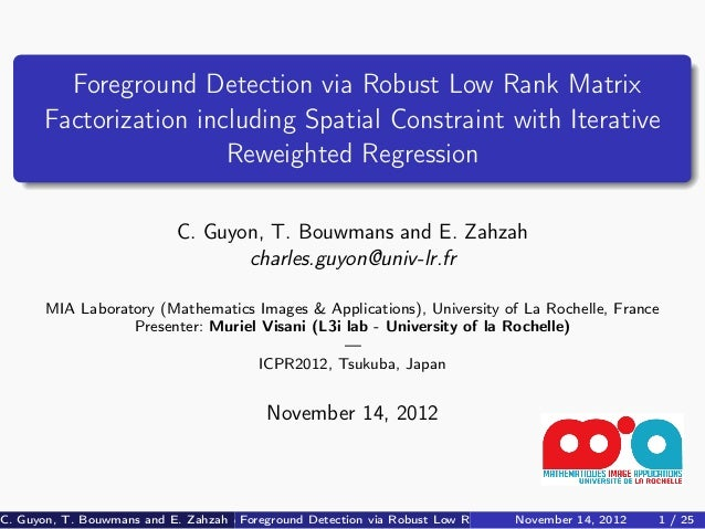 Foreground Detection via Robust Low Rank Matrix       Factorization including Spatial Constraint with Iterative           ...