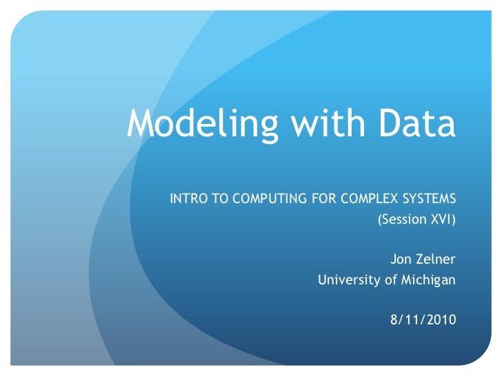 ICPSR 2011 - Bonus Content - Modeling with Data