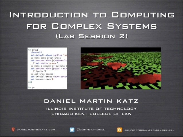 Introduction to Computing for Complex Systems (Lab Session 2) daniel martin katz illinois institute of technology chicago ...