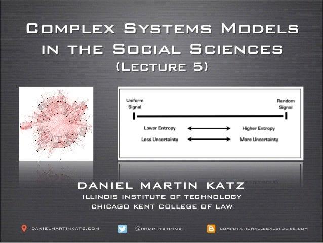 ICPSR - Complex Systems Models in the Social Sciences - Lecture 6 - Professor Daniel Martin Katz