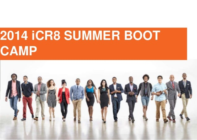 2014 iCR8 SUMMER BOOT CAMP