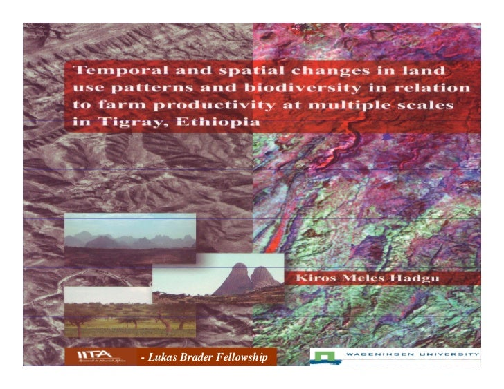 Temporal and spartial changes in land use patterns and biodiversity in relation to farm productivity at multiple scales in Tigray,Ethiopia
