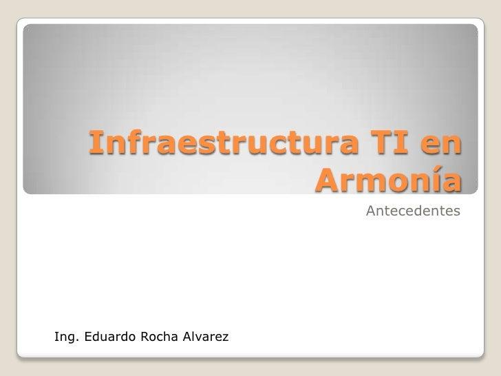 Infraestructura TI en armonía