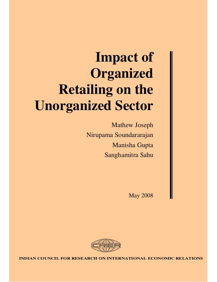 Impact of             Organized        Retailing on the     Unorganized Sector                               Mathew Joseph...