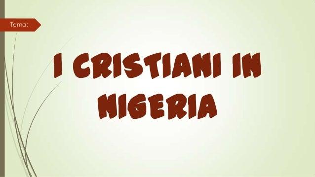 I CRISTIANI IN NIGERIA Tema: