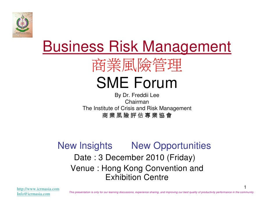 Business Risk Management                   商業風險管理                    SME Forum                                            ...