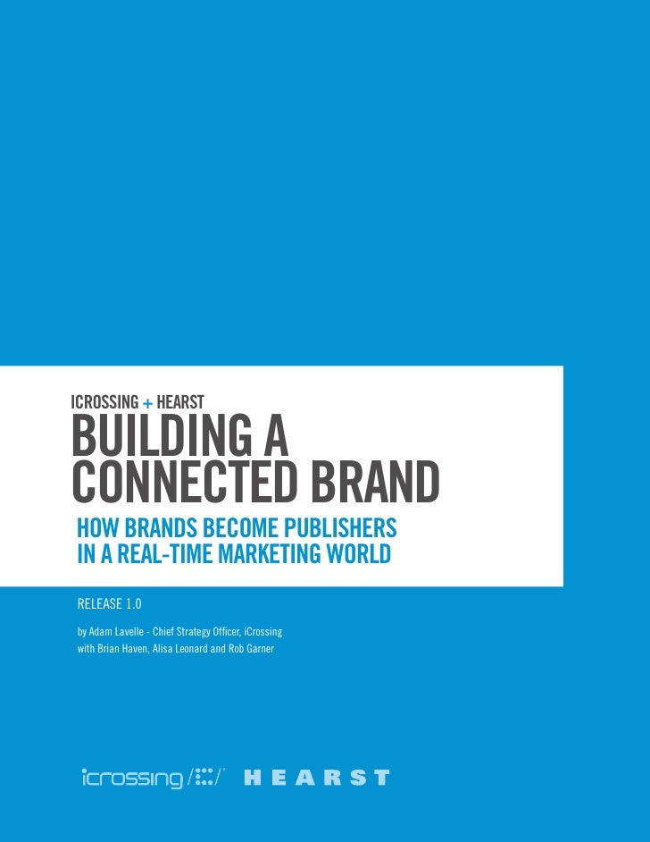Building a Connected Brand: How Brands Become Publishers in a Real-Time Marketing World - iCrossing