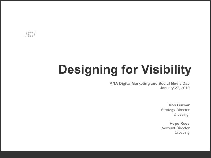 iCrossing: Designing For Visibility  - ANA Digital Marketing And Social Media Day