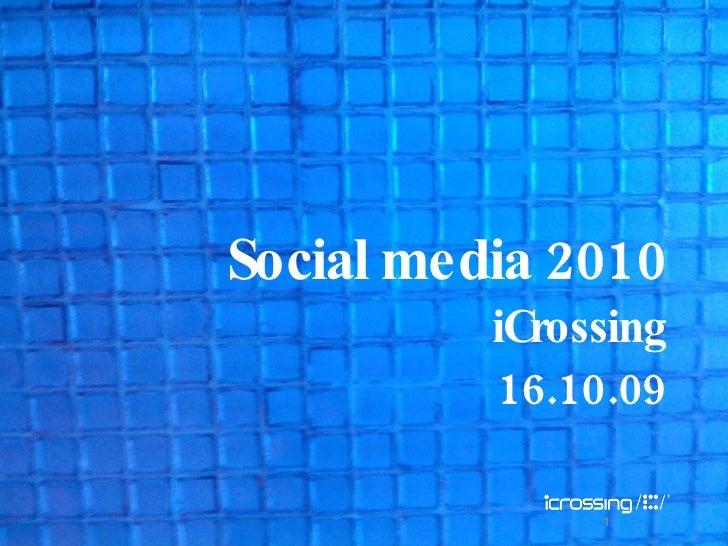 1 Social media 2010 iCrossing 16.10.09