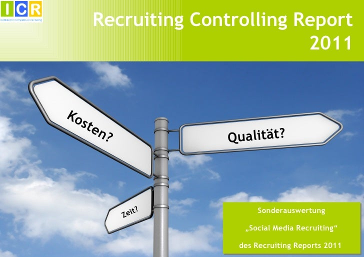 Recruiting Controlling Report                                2011Ko   st   en           ?            Qualität?            ...