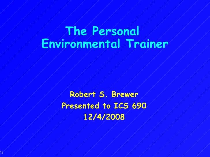 ICS 690 talk: Personal Environmental Trainer