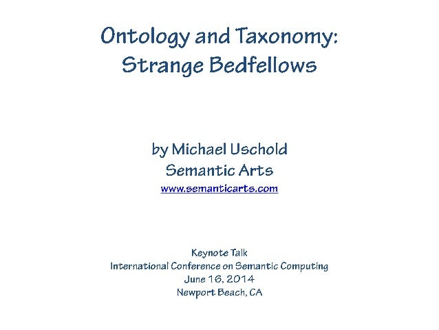 Ontology and Taxonomy: Strange BedfelIows