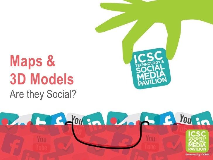 Maps &3D ModelsAre they Social?