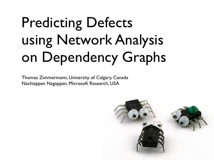 Predicting Defects using Network Analysis on Dependency Graphs