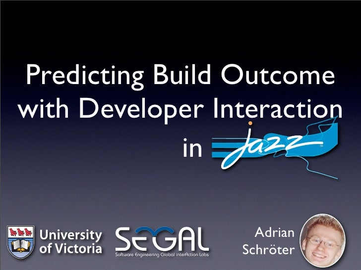 Predicting Buildoutcome using Developer Interaction in Jazz