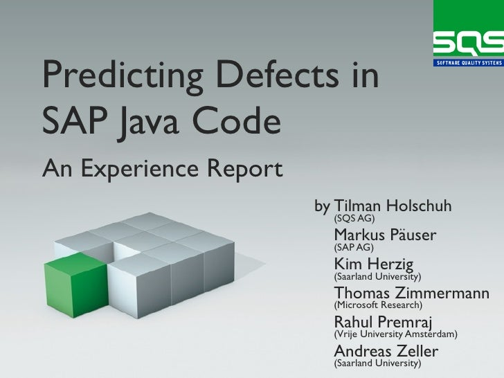 Predicting Defects in SAP Java Code An Experience Report                        by Tilman Holschuh                        ...