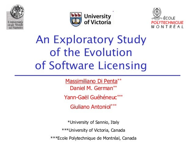 An Exploratory Study   of the Evolutionof Software Licensing         Massimiliano Di Penta**          Daniel M. German**  ...