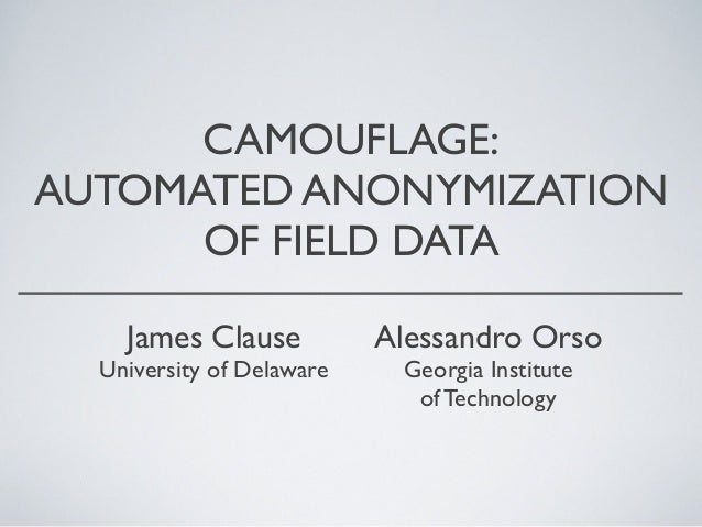 Camouflage: Automated Anonymization of Field Data (ICSE 2011)