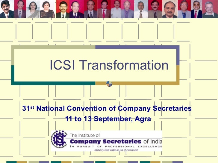 31 st  National Convention of Company Secretaries  11 to 13 September, Agra ICSI Transformation